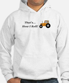 Tractor How I Roll Hoodie