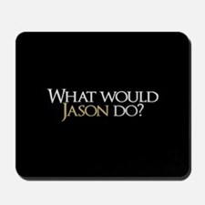 What Would Jason Do? Mousepad