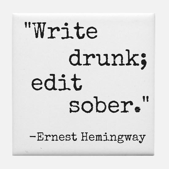 Write Drunk Tile Coaster