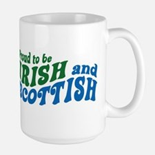 Proud to be Irish and Scottish Mugs