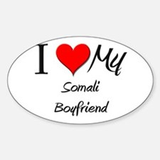 I Love My Somali Boyfriend Oval Decal