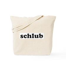 Schlub Tote Bag