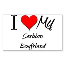 I Love My Serbian Boyfriend Rectangle Decal