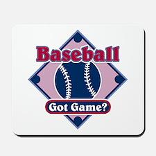 Baseball Got Game? Mousepad