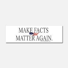 Make Facts Matter Again Car Magnet 10 x 3