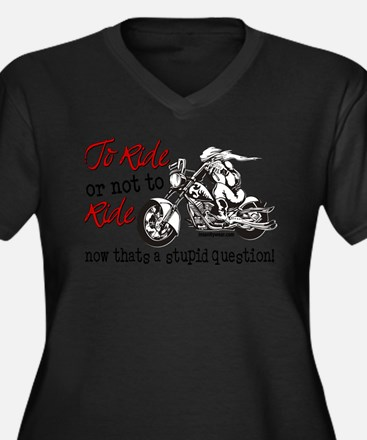 To Ride or Not to Ride Plus Size T-Shirt