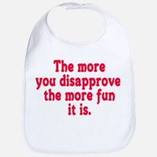 The more you disapprove, the Bib