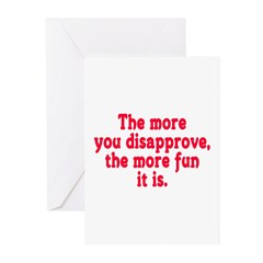 The more you disapprove, the Greeting Cards (Pk o