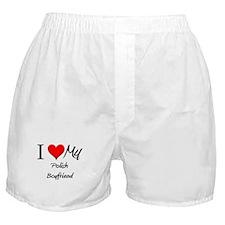 I Love My Polish Boyfriend Boxer Shorts