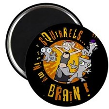 Squirrels In My Brain! Magnet