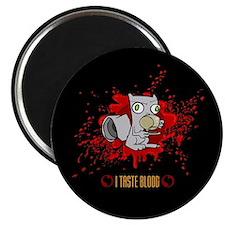 I Taste Blood Magnet