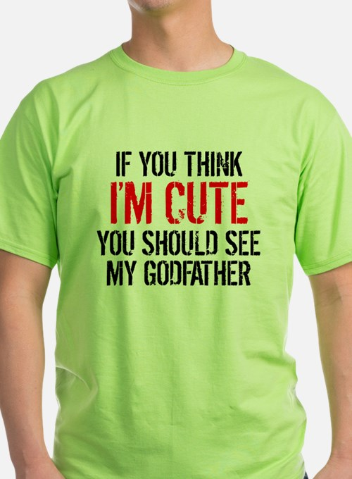 You Should See My Godfather T-Shirt