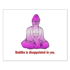 Buddha is Dissapointed Posters