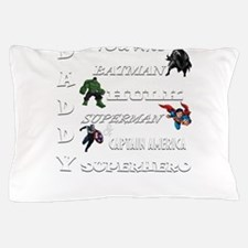 Daddy Superhero T Shirt Pillow Case