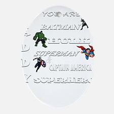 Daddy Superhero T Shirt Oval Ornament