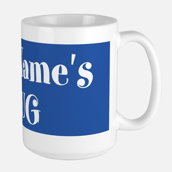 BLUE Personalized Large Mug