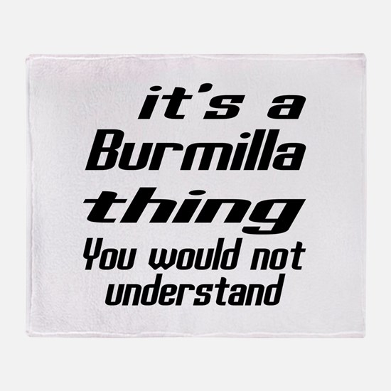 Burmilla Thing You Would Not Underst Throw Blanket