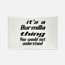 Burmilla Thing You Would Not Unde Rectangle Magnet