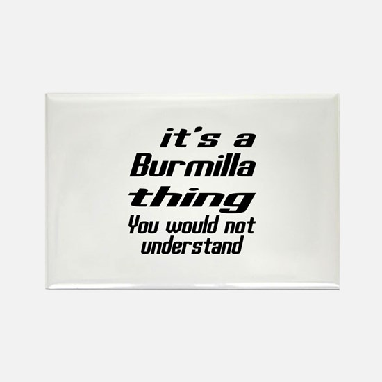 Burmilla Thing You Woul Rectangle Magnet (10 pack)