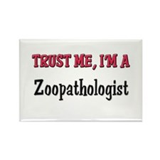 Trust Me I'm a Zoopathologist Rectangle Magnet