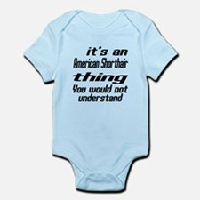 American Shorthair Thing You Would Infant Bodysuit