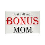 Bonus Mom Refrigerator Magnet Magnets