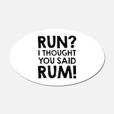 Run Rum 22x14 Oval Wall Peel