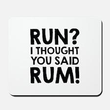 Run Rum Mousepad