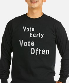 """Vote Early Vote Often"" T"