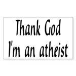 Thank God I'm an atheist Rectangle Sticker
