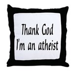 Thank God I'm an atheist Throw Pillow