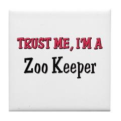 Trust Me I'm a Zoo Keeper Tile Coaster