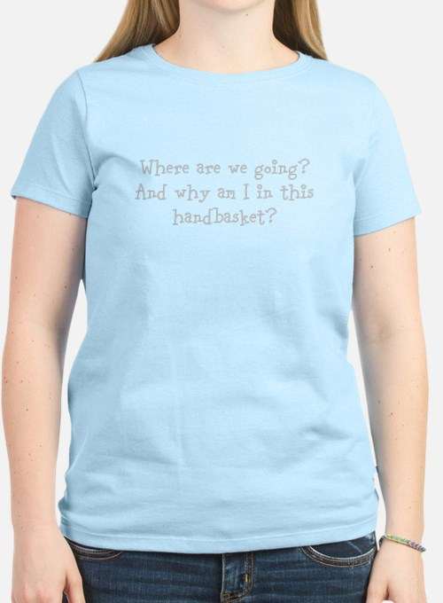 Where are we going? T-Shirt
