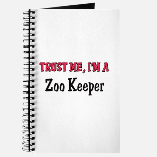 Trust Me I'm a Zoo Keeper Journal