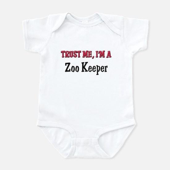 Trust Me I'm a Zoo Keeper Infant Bodysuit