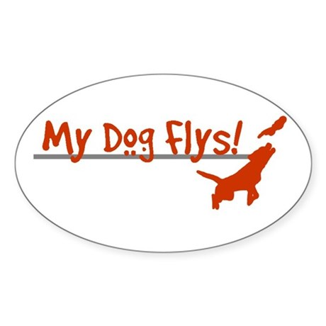 My Dog Flys Oval Sticker