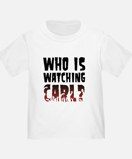 Who is watching Carl? T-Shirt