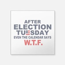 Election Tuesday W T F Sticker