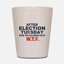 Election Tuesday W T F Shot Glass