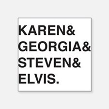 Karen & Georgia & Steven & Elvis Sticker