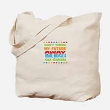 Dont throw my future away Tote Bag