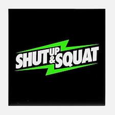 Shut Up & Squat Tile Coaster
