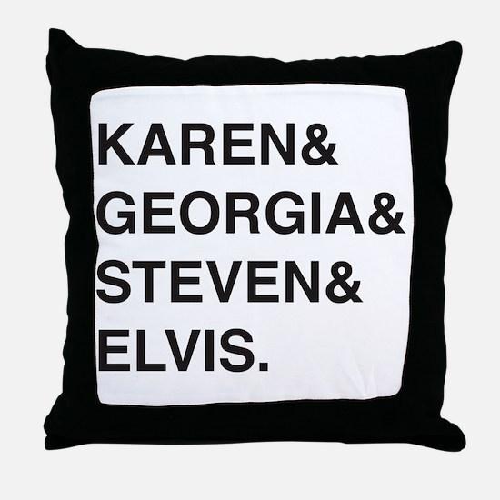 Karen & Georgia & Steven & Elvis Throw Pillow