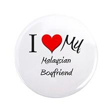 """I Love My Malaysian Boyfriend 3.5"""" Button"""