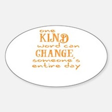 One Kind word can Change someones entire day Stick