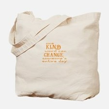 One Kind word can Change someones entire day Tote