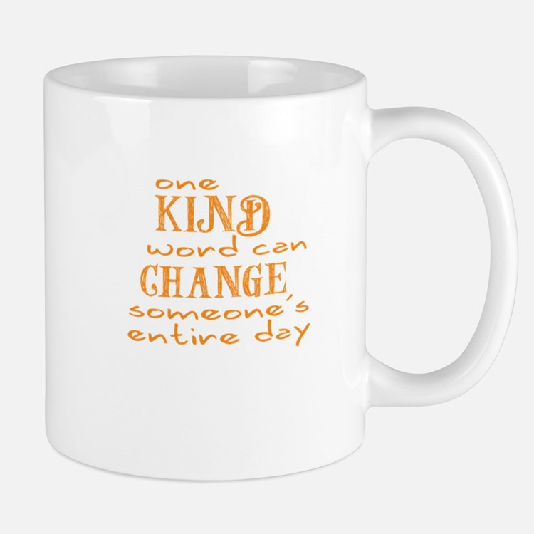 One Kind word can Change someones entire day Mugs