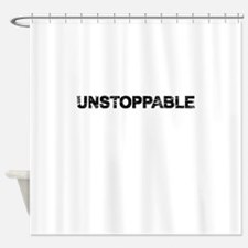 Unstoppable Shower Curtain