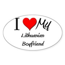 I Love My Lithuanian Boyfriend Oval Decal