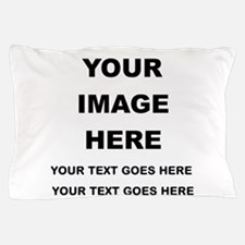 Your Photo and Text Here T Shirt Pillow Case